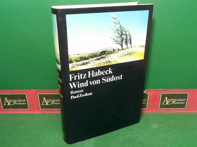 Habeck, Fritz: Wind von Südost - Roman. 1. Aufl.