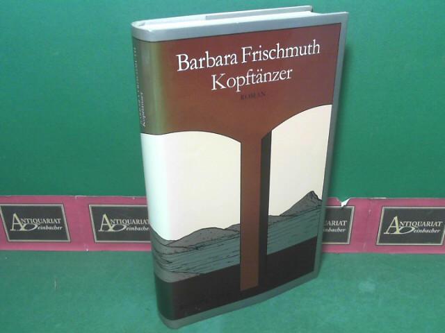 Frischmuth, Barbara: Kopftänzer - Roman. 1.Auflage,