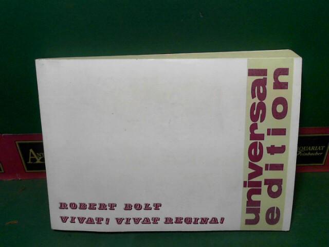Bolt, Robert: Vivat ! Vivat ! Regina ! - Schauspiel in zwei Akten. Deutsch von Estella Schmid und Martin Esslin. (= UE 60028). 1.Auflage,