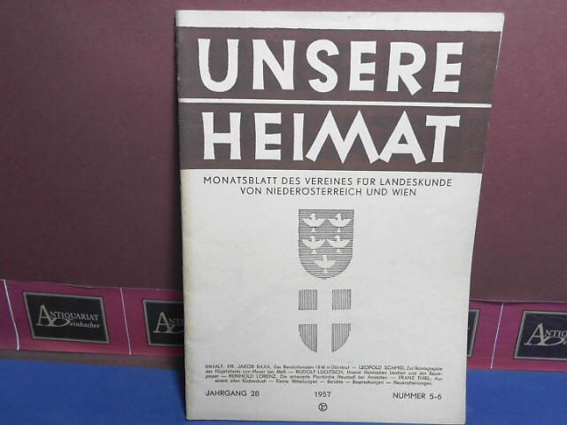 Unsere Heimat. -  Jahrgang 28, 1957, Nr. 5/6 - Monatsblatt des Vereines für Landeskunde von Niederösterreich und Wien. 1.Auflage,
