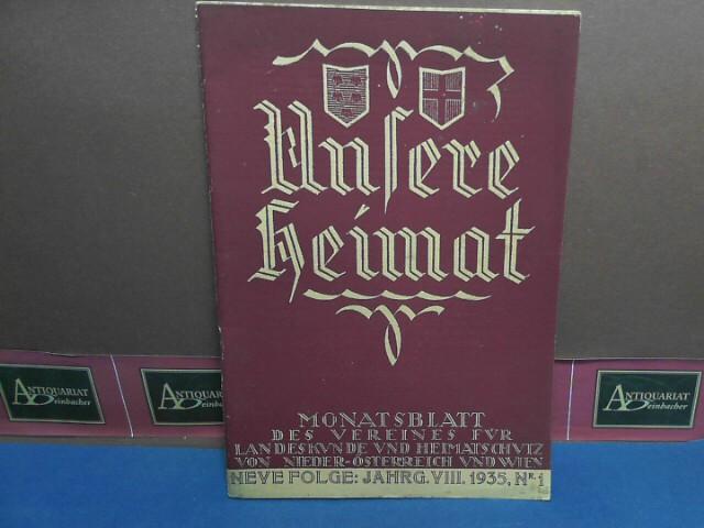 Unsere Heimat. -  Jahrgang VIII, 1935, neue Folge Nr. 1 - Zeitschrift des Vereines für Landeskunde von Niederösterreich und Wien. 1.Auflage,
