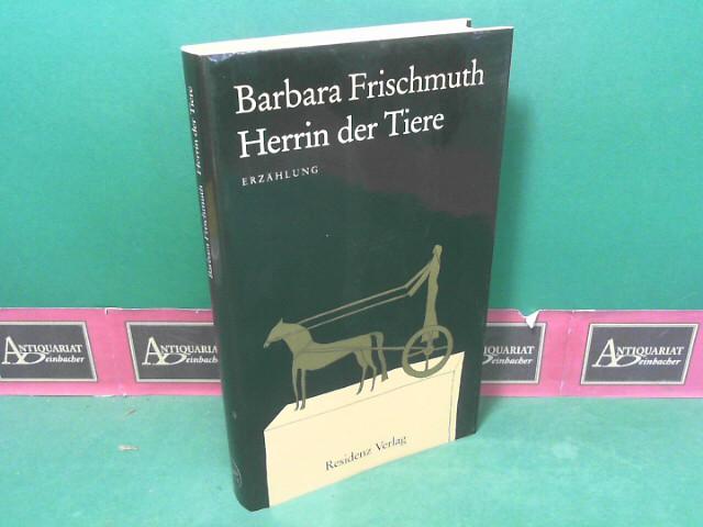 Frischmuth, Barbara: Herrin der Tiere - Erzählung. 1.Auflage,