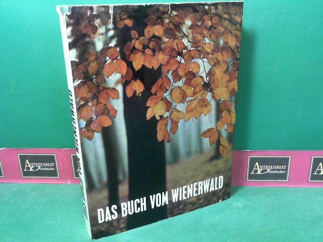 Das Buch vom Wienerwald. 1. Aufl.