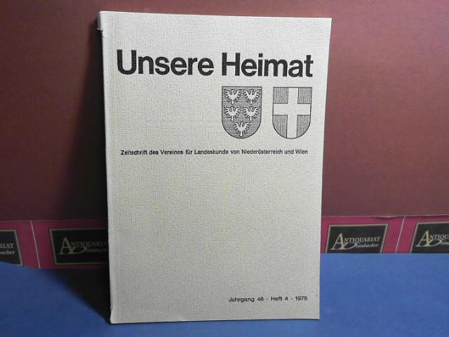 Unsere Heimat. - Jahrgang 46, Heft 4, 1975.  - Zeitschrift für Landeskunde von Niederösterreich. 1.Auflage,