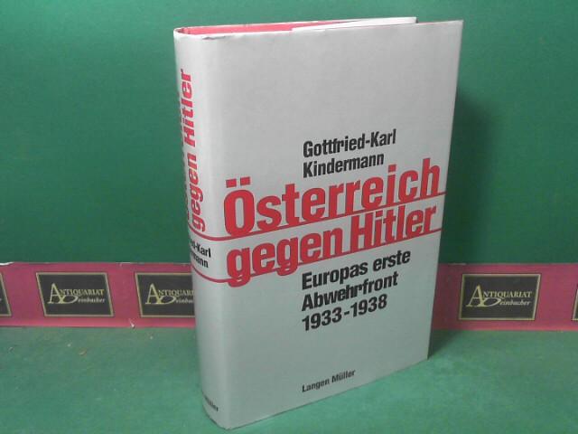 880Österreich gegen Hitler. - Europas erste Abwehrfront 1933-1938. 1.Auflage,
