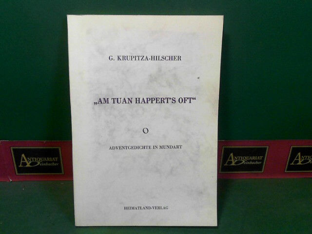 Krupitza-Hilscher, Gertrud: Am Tuan happert's oft - Adventgedichte in Mundart. 1.Auflage,