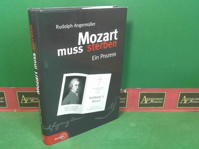 Mozart muss sterben - Ein Prozess. 1.Auflage,