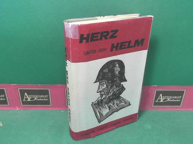 Herz unter dem Helm - Österreichische Soldatendichtungg im 20.Jahrhundert. 1.Auflage,