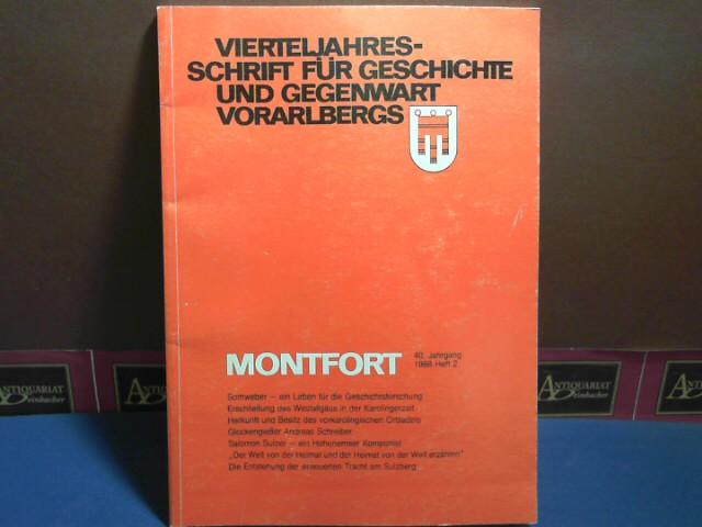 Montfort. Vierteljahresschrift für Geschichte und Gegenwart Vorarlbergs. 40. Jahrgang, 1988, Heft 2. 1.Auflage,
