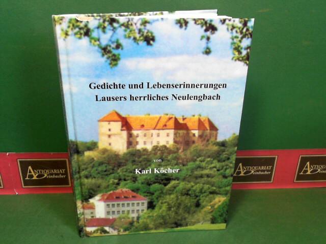 Köcher, Karl: Gedichte und Lebenserinnerungen - Lausers herrliches Neulengbach. Inhalt: 1. Teil Reime, 2. Teil Lebensgeschichte des Autors. 1.Auflage,