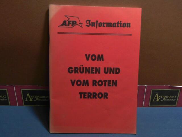Vom grünen und vom roten Terror.(= AFP-Information. Kommentare zum Zeitgeschehen, Folge 296). 1.Auflage,