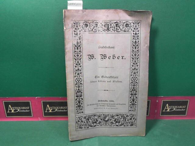 Stadtdechant W.Weber - Ein Gedenkblatt seines Lebens und Wirkens. 1.Auflage,