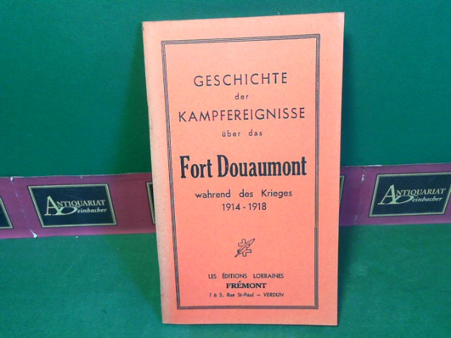 Geschichte der Kampfereignisse über das Fort Donaumont Während des Krieges 1914-1918.