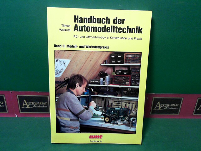 Handbuch der Automodelltechnik - RC- und Offroad Hobby in Konstruktion und Praxis. Band 2. Modell- und Werkstattpraxis 3.Auflage,
