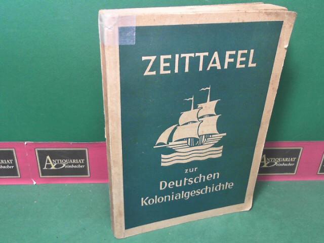 Zeittafeln zur Deutschen Kolonialgeschichte. 1.Auflage,