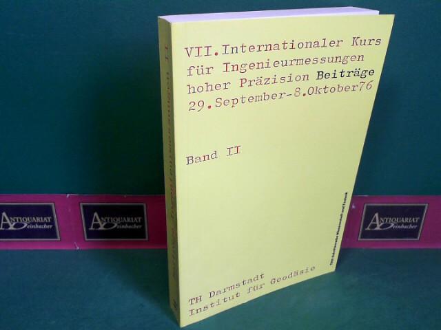 VII.Internationaler Kurs für Ingenieurmessungen hoher Präzision - Beiträge - Band II. 1.Auflage,