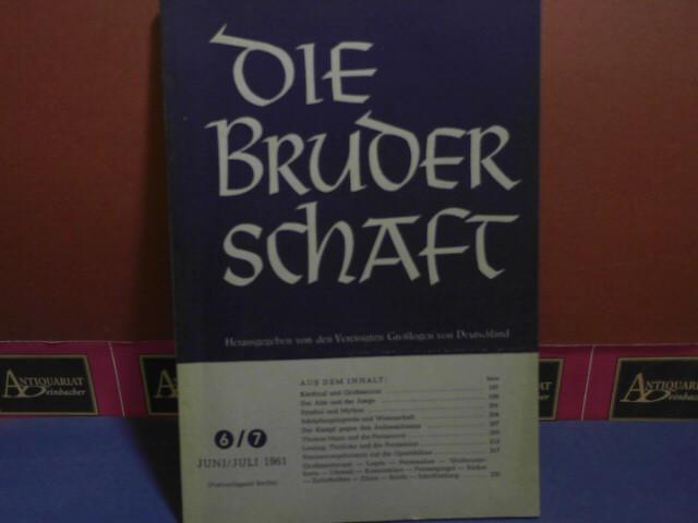 Die Bruderschaft. 3. Jahrgang, Heft 6/7, 1961. 1.Auflage,