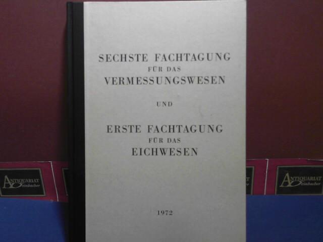 Sechste Fachtagung für Vermessungswesen und erste Fachtagung für das Eichwesen in Wien 1972. Neue Wege in den Geo-Wissenschaften.  Gesammelte Vorträge. 1.Auflage,
