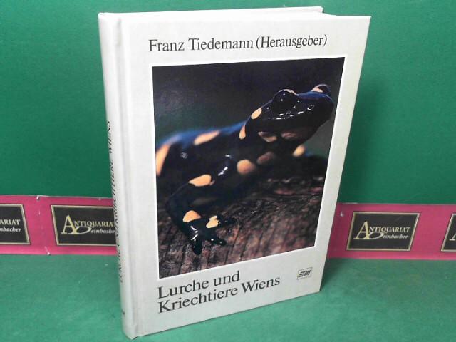 Lurche und Kriechtiere Wiens. 1. Aufl.