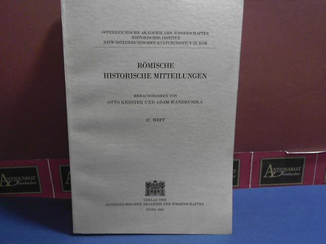 Römische historische Mitteilungen. 27. Heft 1985. Herausgegeben vom Österreichischen Kulturinstitut in Rom und der Österreichischen Akademie der Wissenschaften. 1.Auflage,