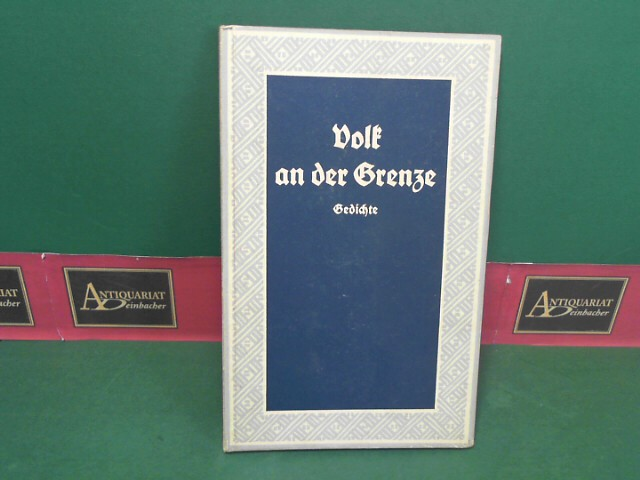 Volk an der Grenze - Gedichte. (= Deutsche Reihe, Nr.46). 1.Auflage,