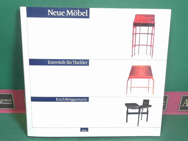 Neue Möbel - Entwürfe für Tischler. 1.Auflage,