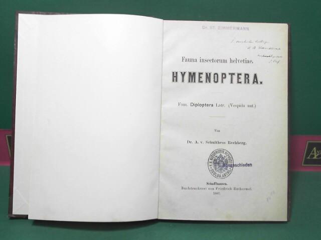Schulthess Rechberg, A.von: Fauna insectorum helvetiae. Hymenoptera. Fam. Diploptera Latr. (Vespida aut.). 1.Auflage,