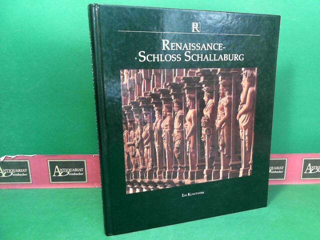 Renaissance-Schloss Schallaburg. Ein Kunstwerk. 1.Auflage,