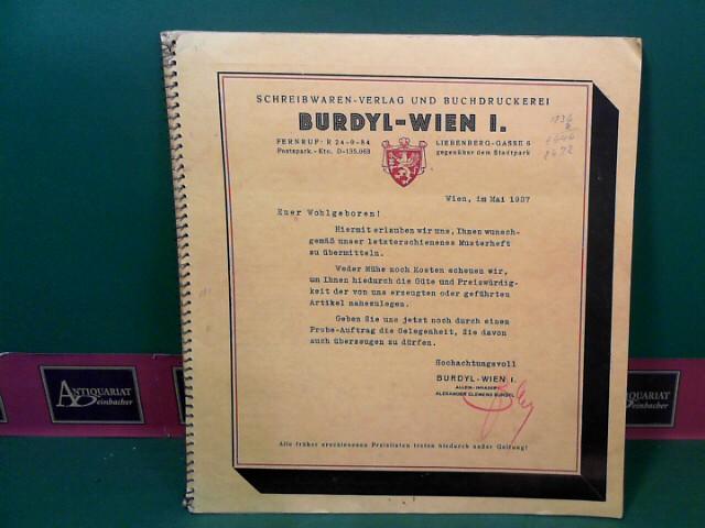 Burdyl-Wien I. Liebenberggasse 6. - Schreibwaren-Verlag und Buchdruckerei Musterheft. 1.Auflage,