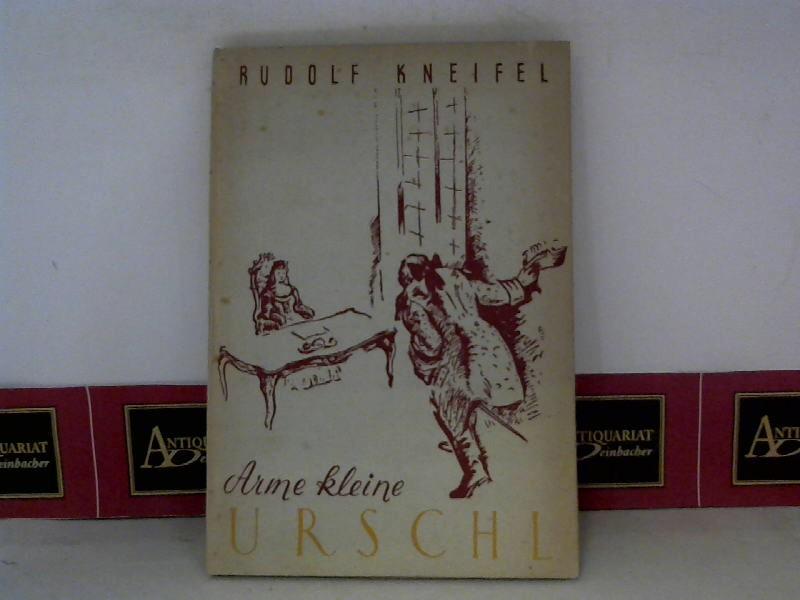Kneifel, Rudolf: Arme kleine Urschel - Roman. 1. Aufl.
