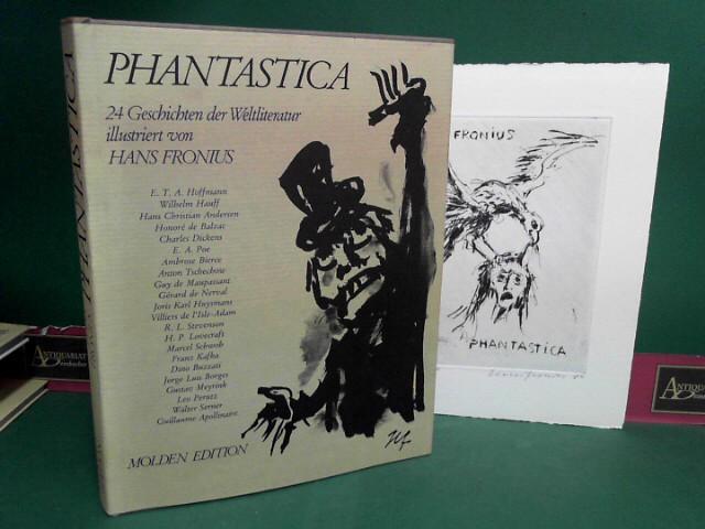 Phantastica - 24 Geschichten der Weltliteratur illustriert von Hans Fronius - Eine Hommage für E.T.A.Hoffmann. 1.Auflage,