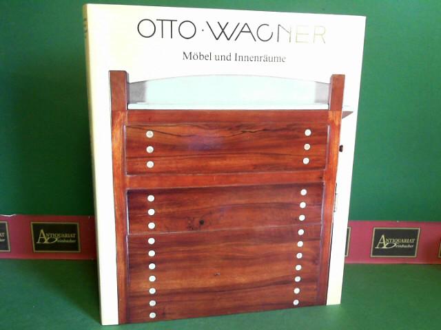 Otto Wagner - Möbel und Innenräume. 1.Auflage,