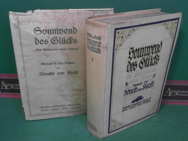 Sonnwend des Glücks - Die Symphonie eines Lebens. Roman in vier Sätzen. Band 2: 3. und 4.Satz. 1.Auflage,