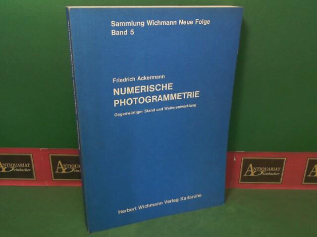 Numerische Photogrammetrie - Gegenwärtiger Stand und Weiterentwicklung. (= Sammlung Wichmann; Neue Folge, Band 5). 1.Auflage,