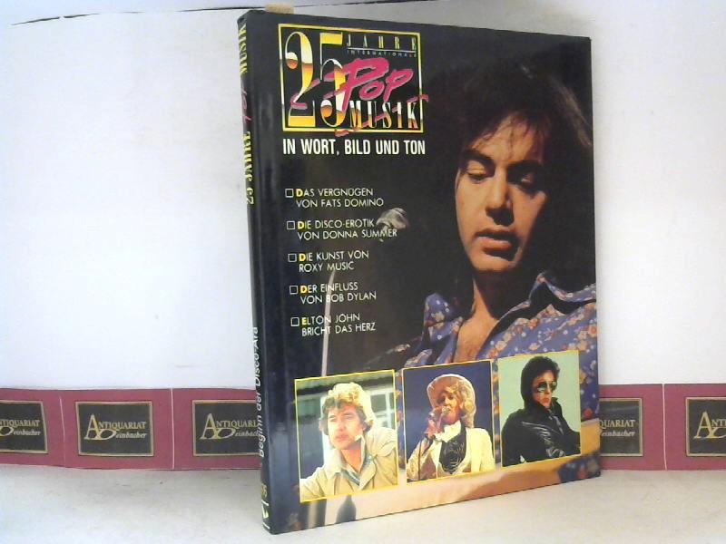 25 Jahre Pop-Musik in Wort, Bild und Ton - 1976 Beginn der Disco-Ära. 1. Aufl.