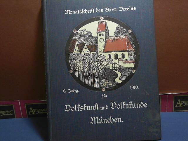 Bayerischer Heimatschutz. Zeitschrift des bayerischen Landsvereins für Heimatschutz. 8. Jahrgang in einem Band gebunden. 1.Auflage,