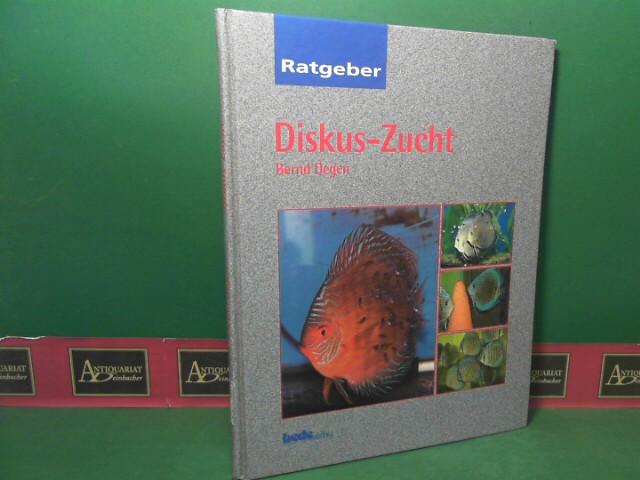 Degen, Bernd: Diskus-Zucht - Ratgeber. 1.Auflage,