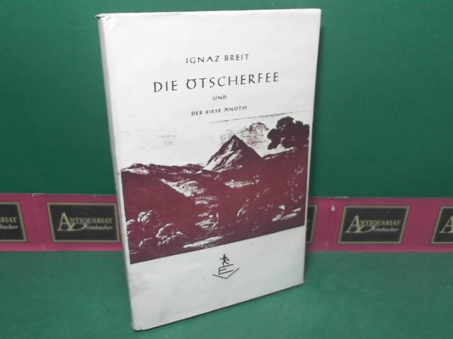 Breit, Ignaz: Die Ötscherfee und der Riese Änoth. 1. Aufl.