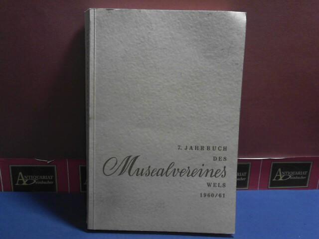 7. Jahrbuch des Musealvereines Wels 1960/61 1.Auflage,