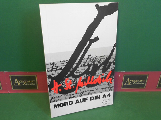 Milletich, Helmut Stefan: Mord auf DIN A 4 - Roman. 1.Auflage,