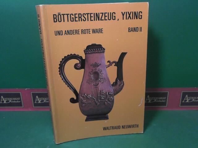 Böttgersteinzeug, Yixing und andere rote Ware. Band 2. 1. Aufl.