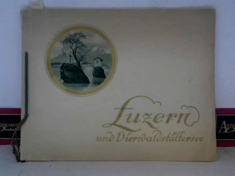 Luzern und Vierwaldstättersee - Lucerne and the Lake. 1. Aufl.
