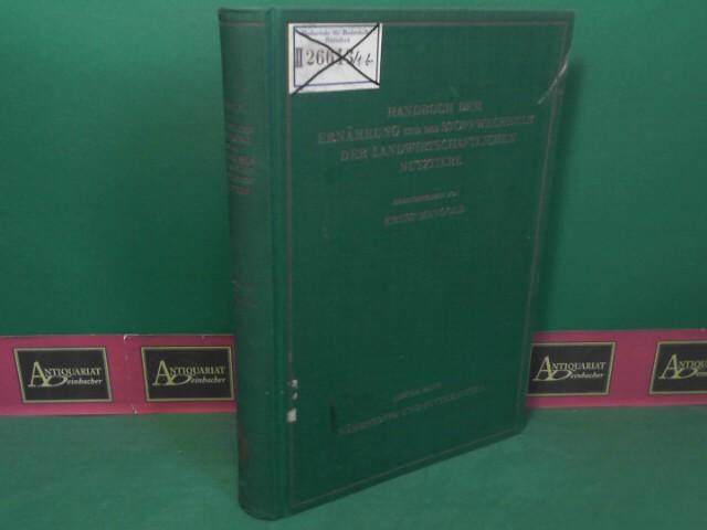 Mangold, Ernst: Nährstoffe und Futtermittel. (= Handbuch der Ernährung und des Stoffwechsels der landwirtschaftlichen Nutztiere, Band 1). 1.Auflage,