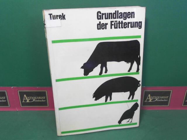 Turek, Franz: Grundlagen der Fütterung - Eine Einführung in die Fütterungslehre. 3.Auflage,