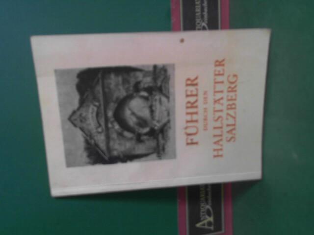 Führer durch den Hallstätter Salzberg. 1.Auflage,