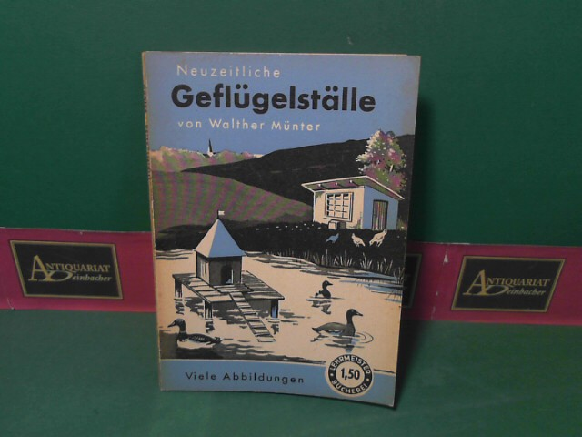 Neuzeitliche Geflügelställe. (= Lehrmeister Bücherei, Band 967). 1.Auflage,