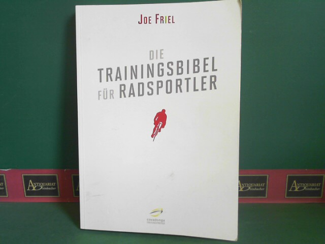 Friel, Joe: Die Trainingsbibel für Radsportler. 2.Auflage,