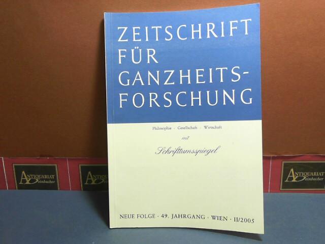 Zeitschrift für Ganzheitsforschung. Philosophie-Gesellschaft-Wirtschaft. Neue Folge, 49. Jahrgang,  II. Heft mit Schrifttumsspiegel. 1.Auflage,