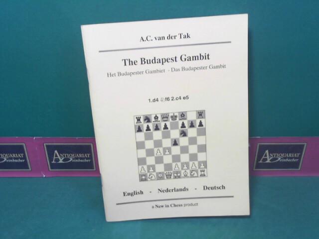 Tak, A.C. van der: Das Budapester Gambit - The Budapest Gambit - Het Budapester Gambiet. 1. Aufl.