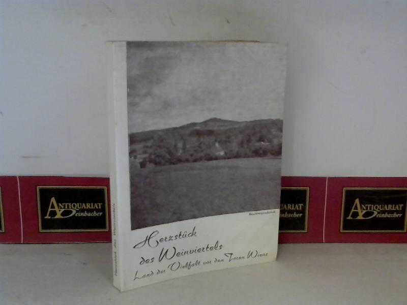 Handler, Alex, O. Amann G. Greul u. a.: Herzstück des Weinviertels. - Land der Vielfalt vor den Toren Wiens. - Kleines Fahrten-, Reise-, und Wanderbuch. 1.Auflage,